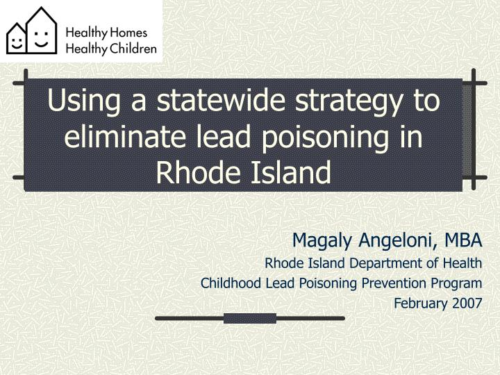 Using a statewide strategy to eliminate lead poisoning in rhode island
