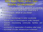 why build mdas rather than smaller developments