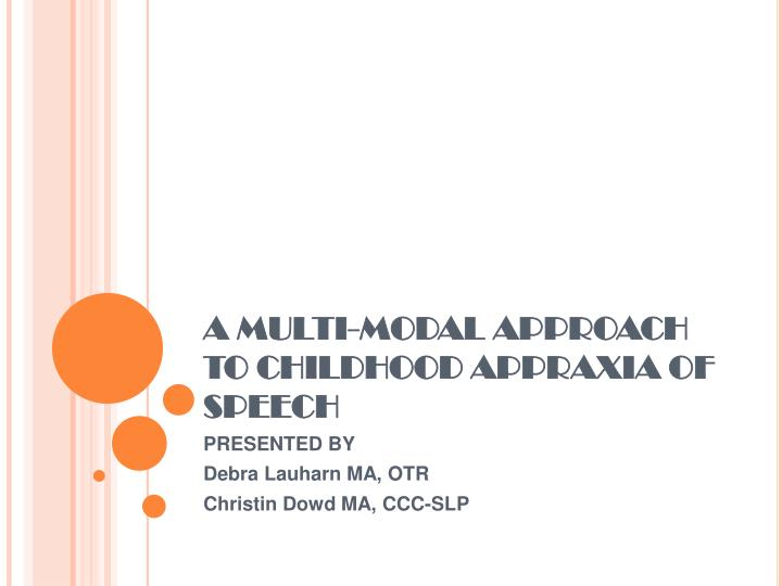 A multi modal approach to childhood appraxia of speech
