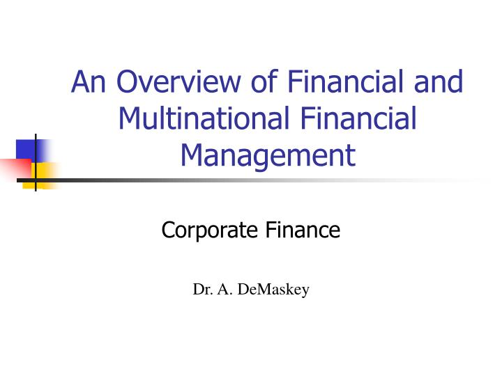 an overview of financial and multinational financial management n.