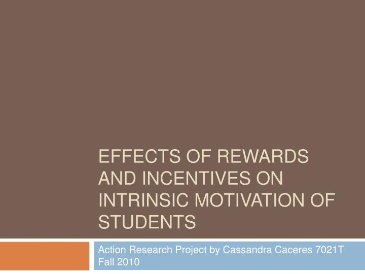 effects of rewards and incentives on intrinsic motivation of students n.