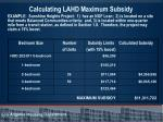 calculating lahd maximum subsidy