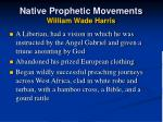 native prophetic movements william wade harris