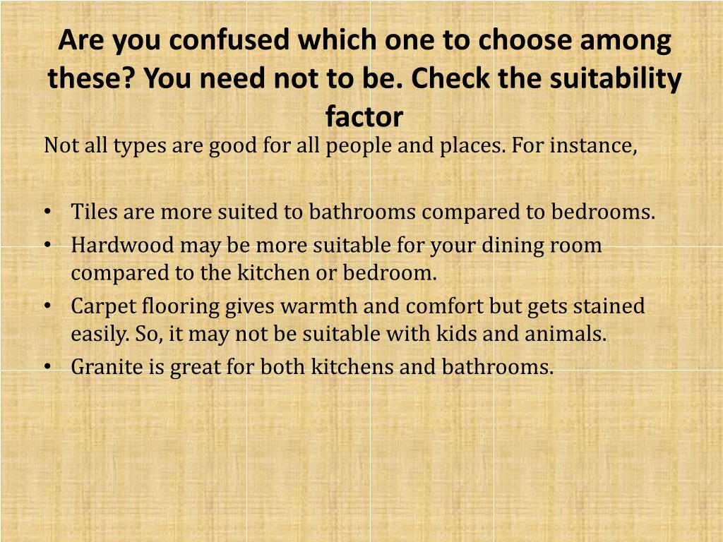 Are you confused which one to choose among these? You need not to be. Check the suitability factor