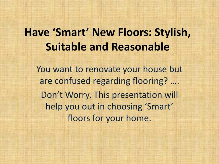Have smart new floors stylish suitable and reasonable