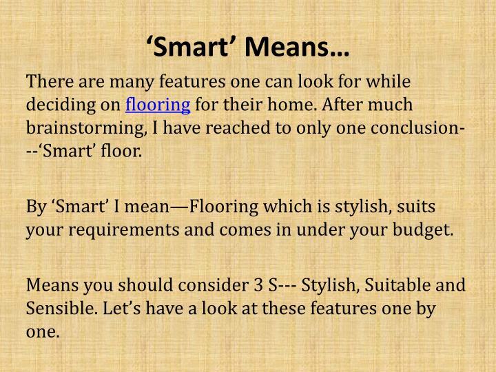 Smart means
