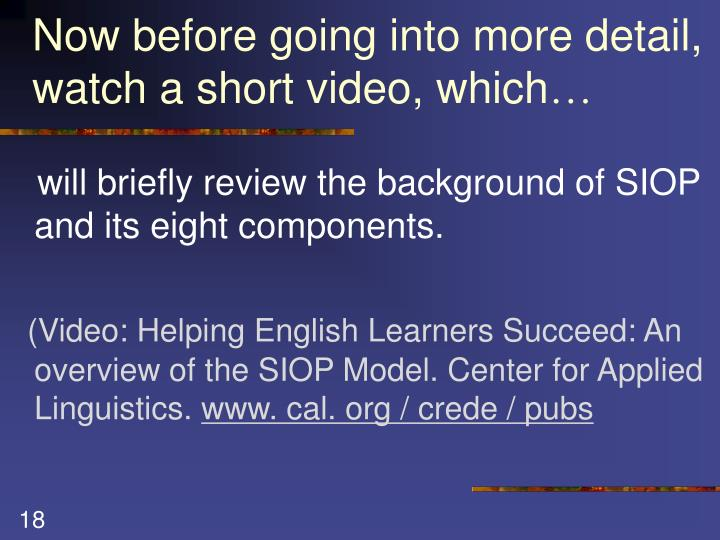 Now before going into more detail, watch a short video, which