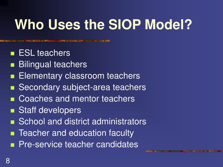 Who Uses the SIOP Model?