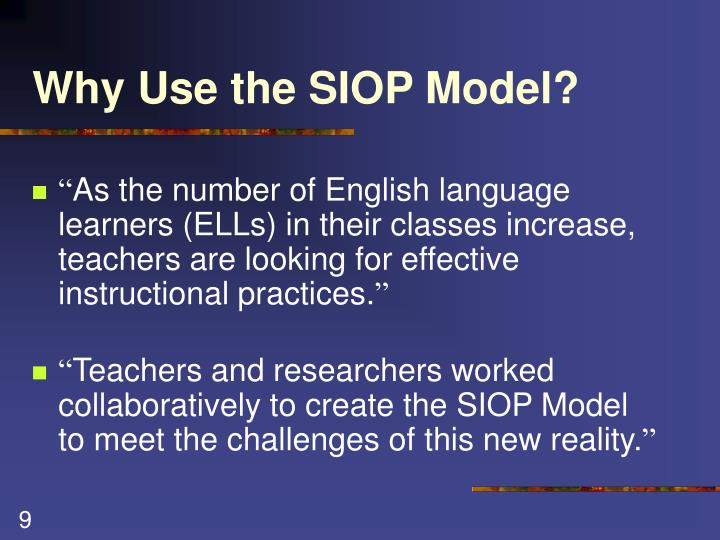 Why Use the SIOP Model?