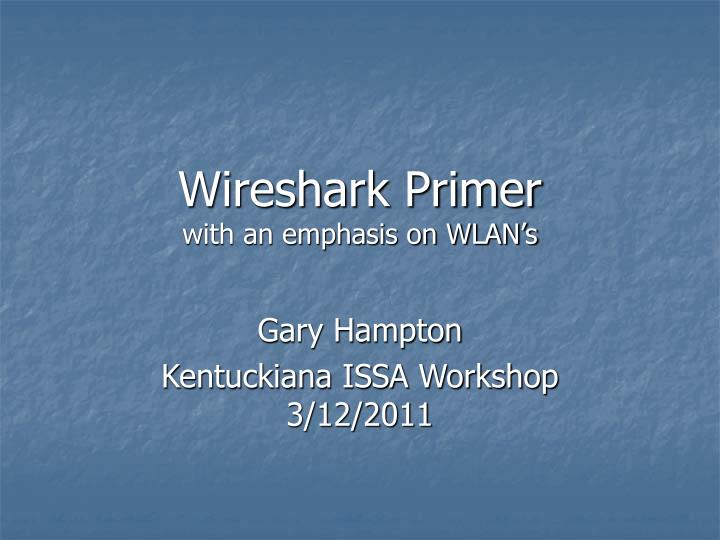 wireshark primer with an emphasis on wlan s n.