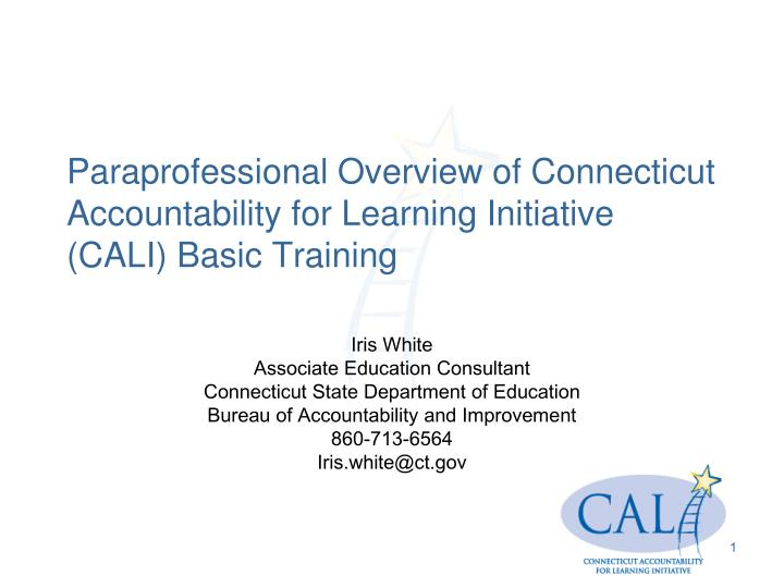 paraprofessional overview of connecticut accountability for learning initiative cali basic training