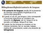biling ismo diglosia contacto de lenguas