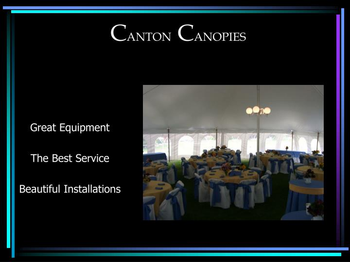 CANTON CANOPIES  sc 1 st  SlideServe & PPT - C ANTON C ANOPIES PowerPoint Presentation - ID:1241387