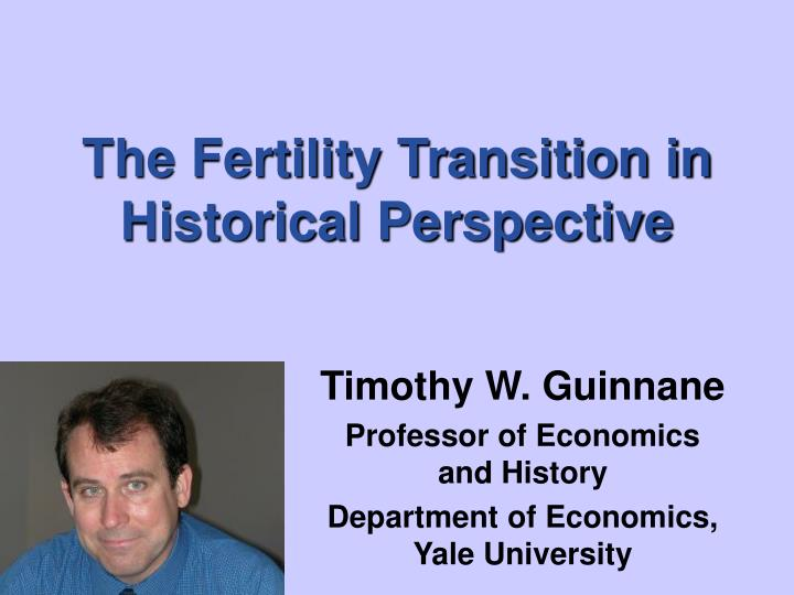the fertility transition in historical perspective n.