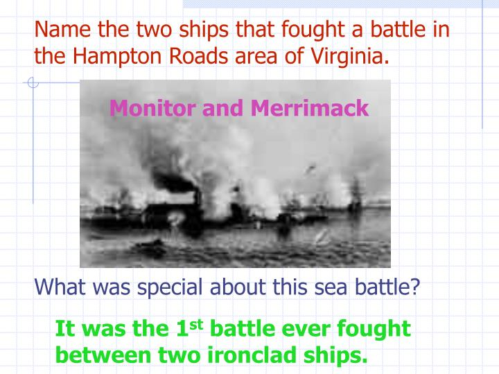 Name the two ships that fought a battle in the Hampton Roads area of Virginia.