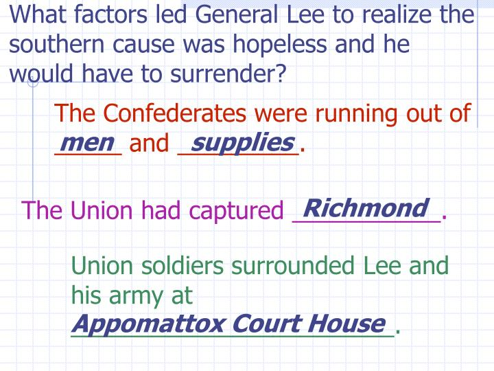 What factors led General Lee to realize the southern cause was hopeless and he would have to surrender?