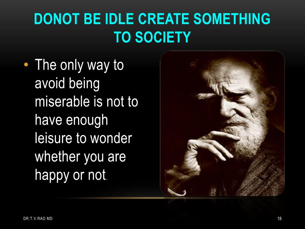 Donot be idle create something to society