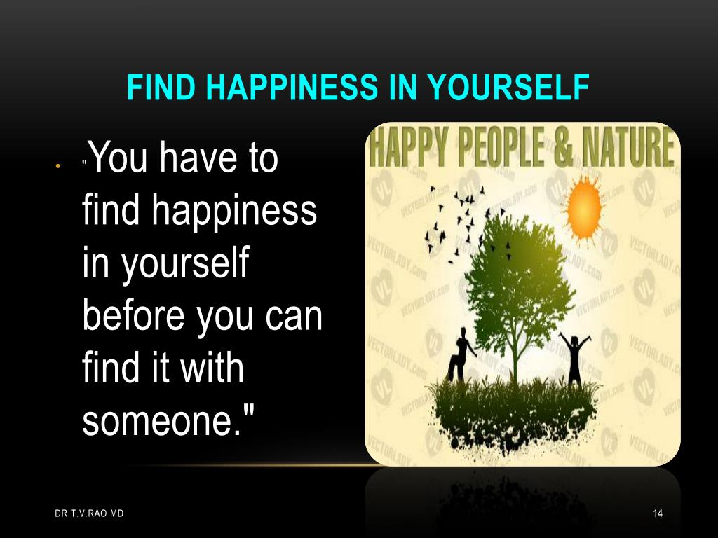 Find happiness in yourself