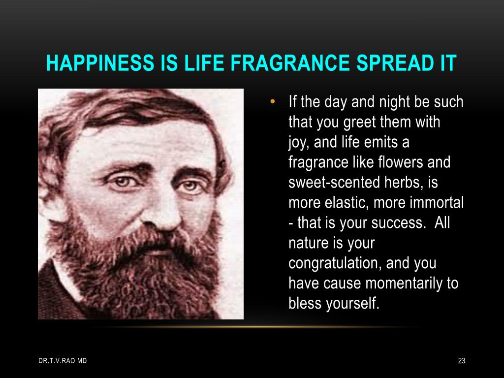 Happiness is life fragrance spread it