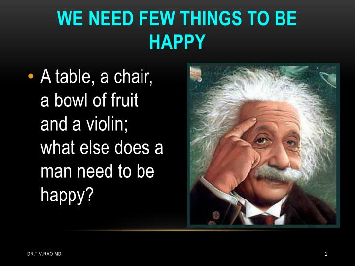 We need few things to be happy
