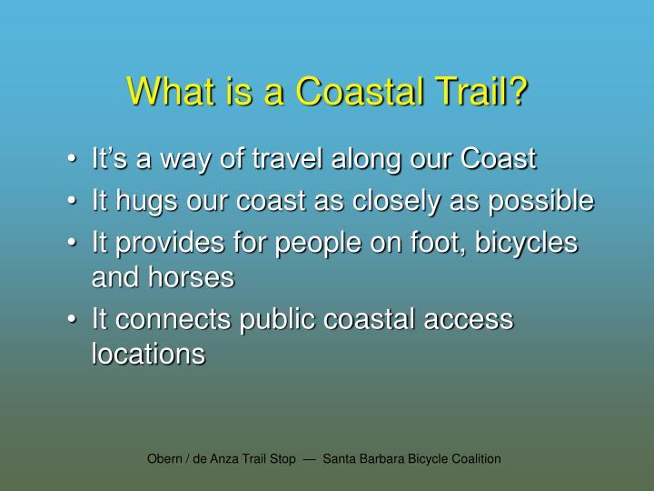 What is a coastal trail