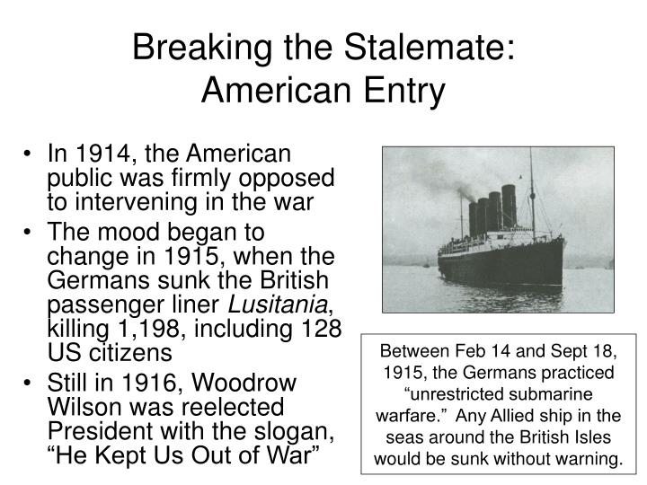Breaking the Stalemate: American Entry