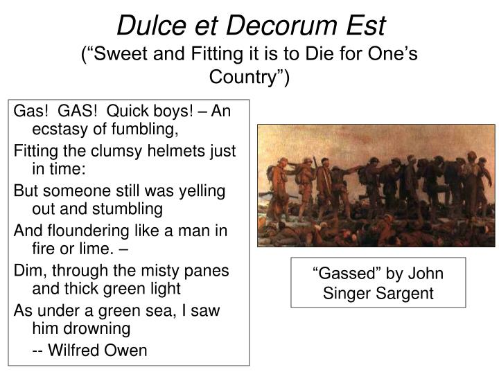 dulce et decorum est pee Grade my conflict poetry essay please gcse watch dulce et decorum est was the first poem to show a realistic perspective of war, this is.