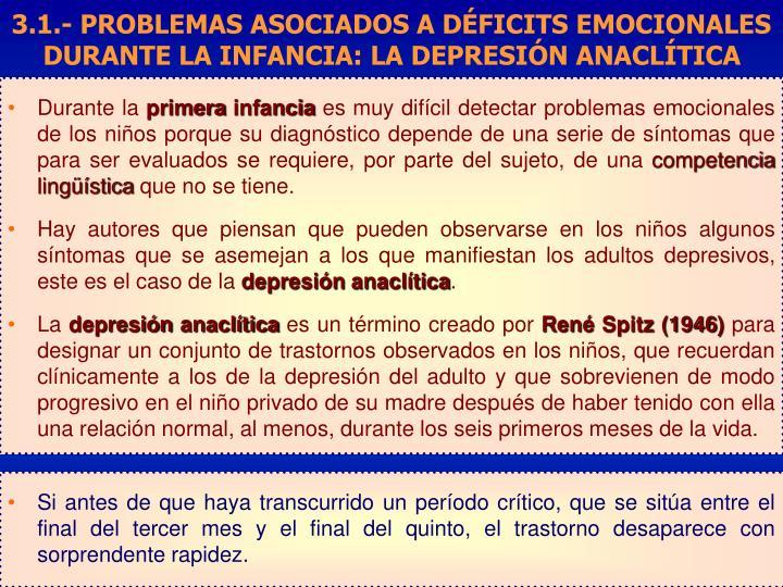 3.1.- PROBLEMAS ASOCIADOS A DÉFICITS EMOCIONALES DURANTE LA INFANCIA: LA DEPRESIÓN ANACLÍTICA