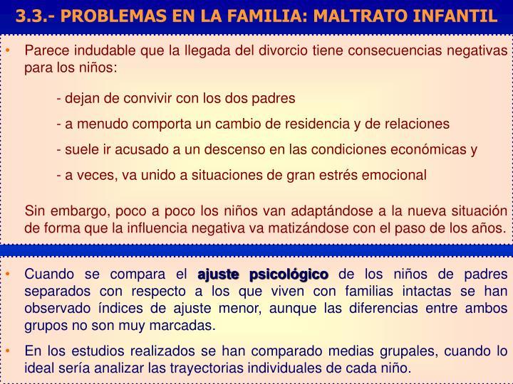 3.3.- PROBLEMAS EN LA FAMILIA: MALTRATO INFANTIL