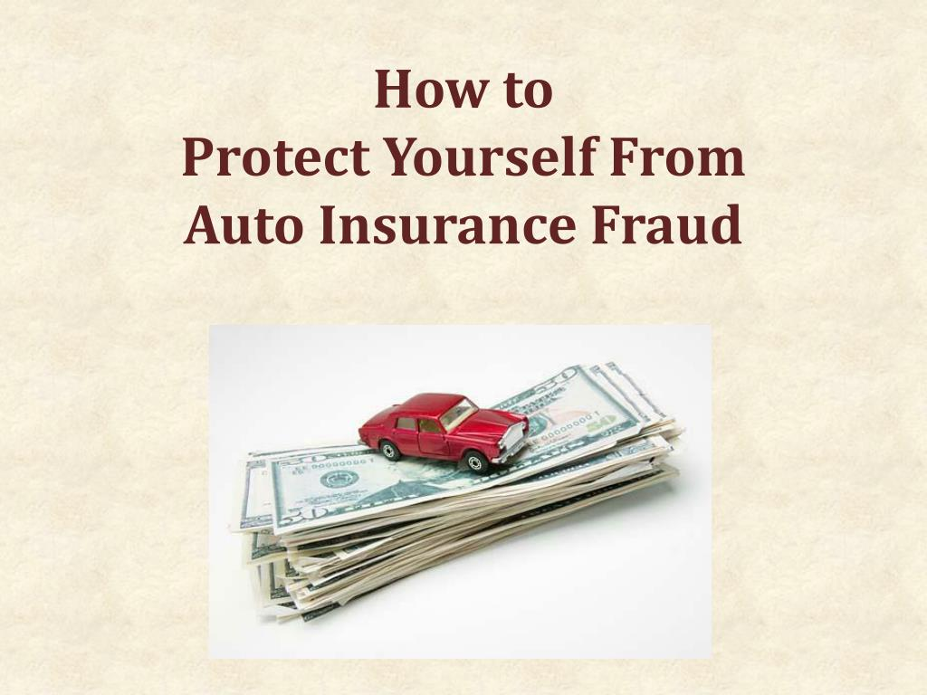 how to protect yourself from auto insurance fraud l.
