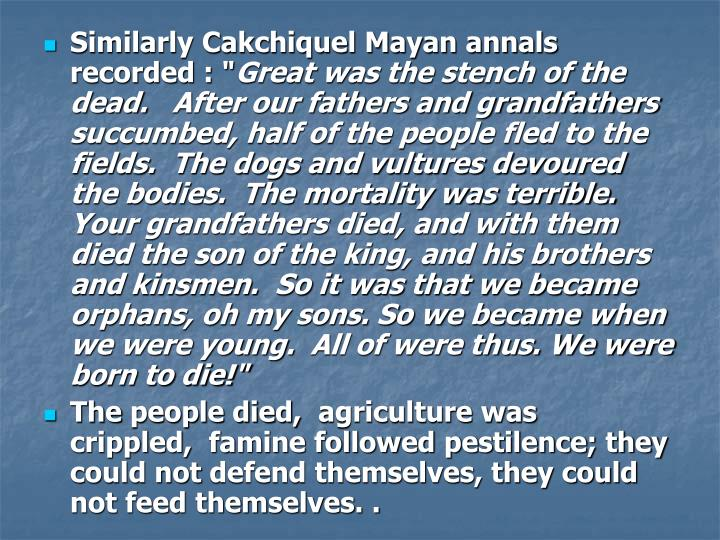 """Similarly Cakchiquel Mayan annals recorded : """""""