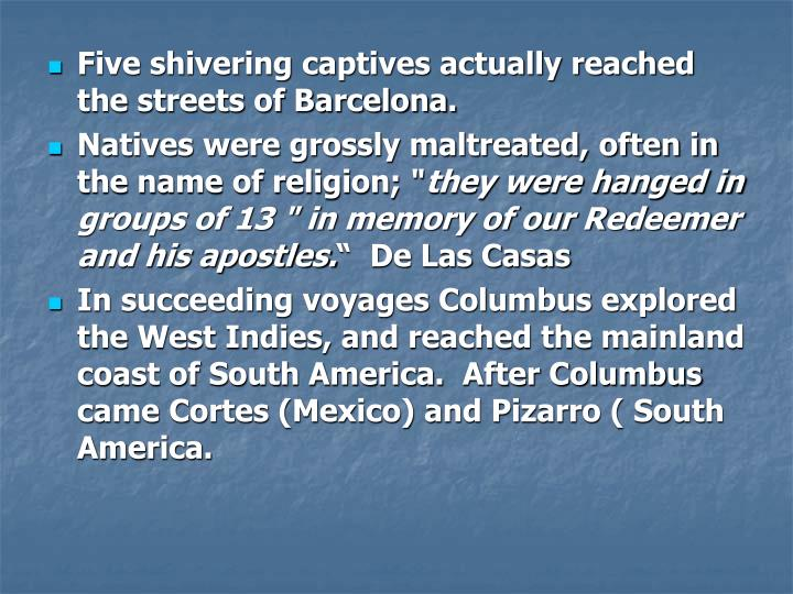 Five shivering captives actually reached the streets of Barcelona.