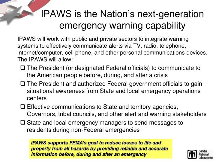 IPAWS is the Nation's next-generation emergency warning capability