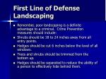 first line of defense landscaping