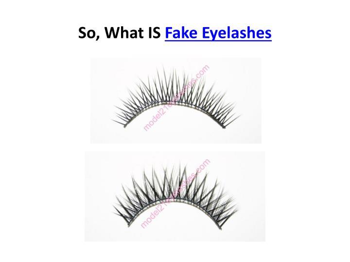 So what is fake eyelashes