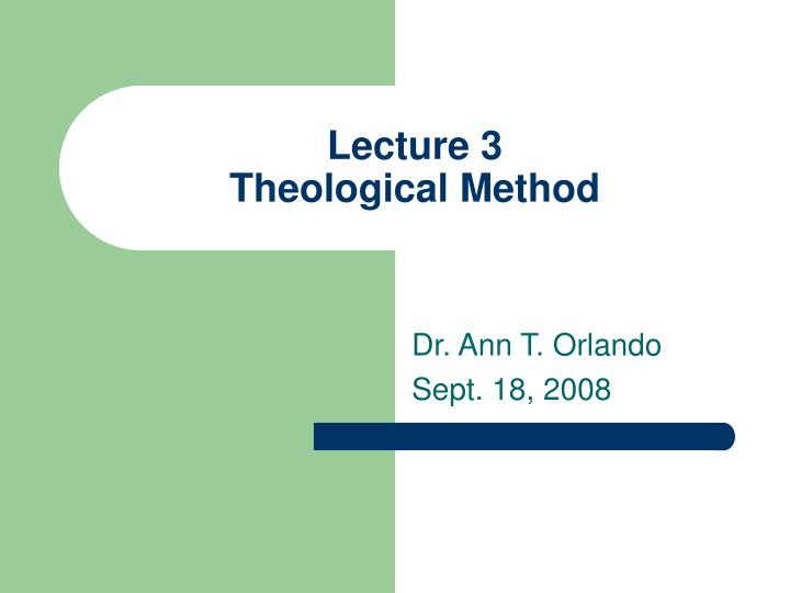 lecture 3 theological method n.