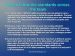how to follow the standards across the team