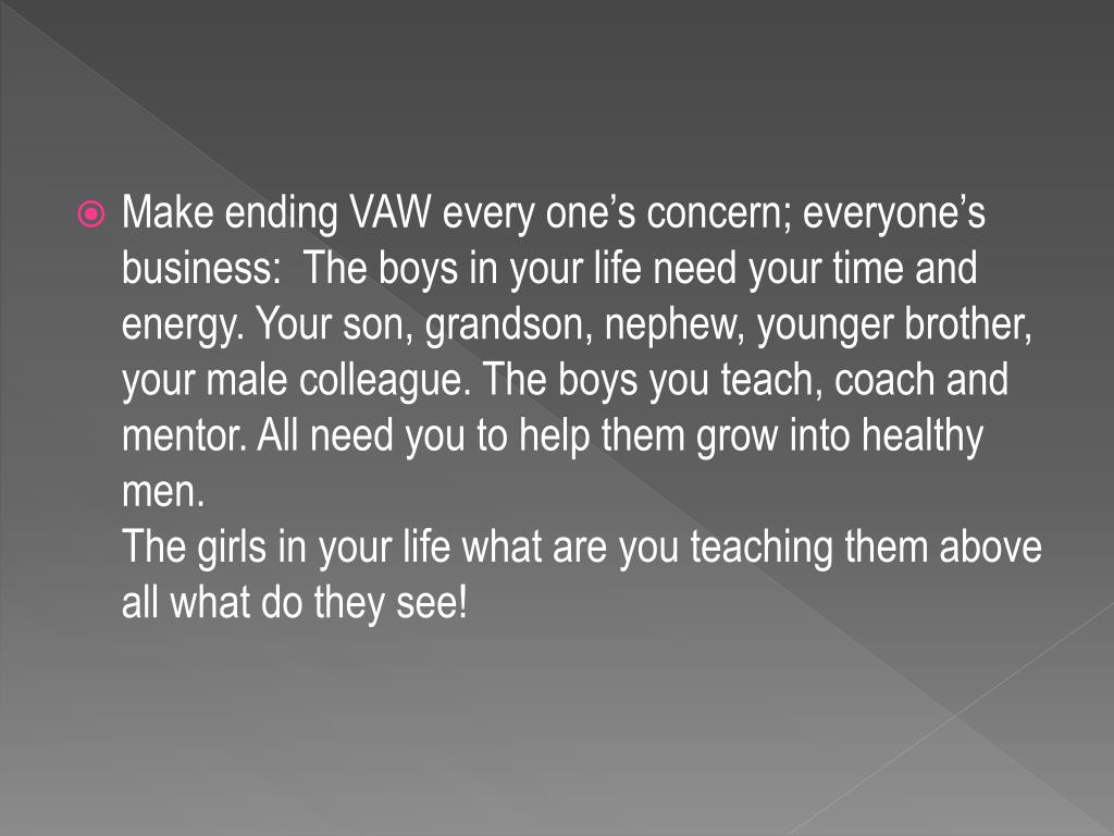Make ending VAW every one's concern; everyone's business: