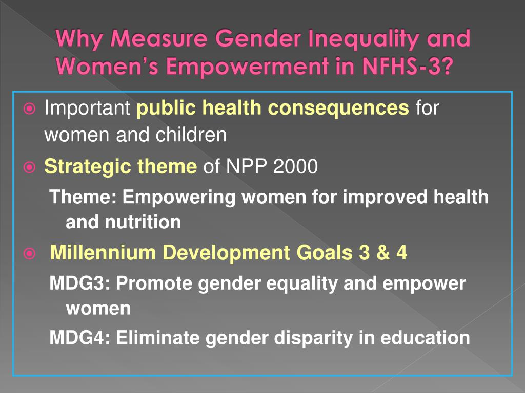 Why Measure Gender Inequality and Women's Empowerment in NFHS-3?