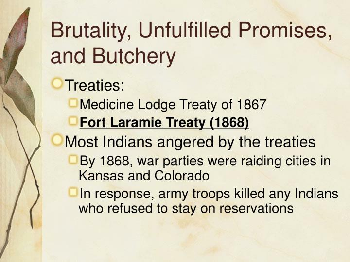 Brutality, Unfulfilled Promises, and Butchery