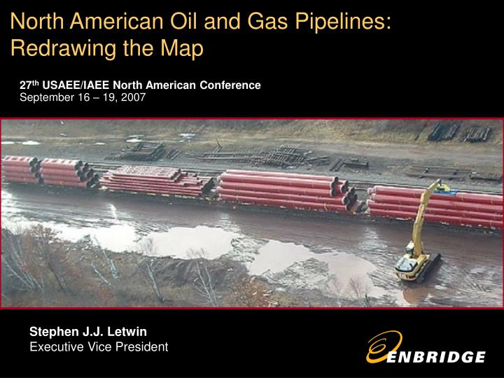 north american oil and gas pipelines redrawing the map n.