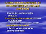 coarctation aortique et interuption de l arche aortique