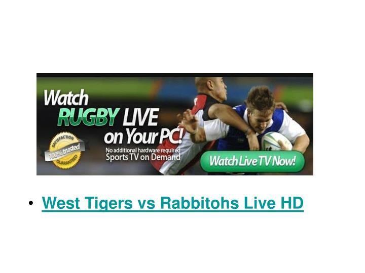 West Tigers vs Rabbitohs Live HD