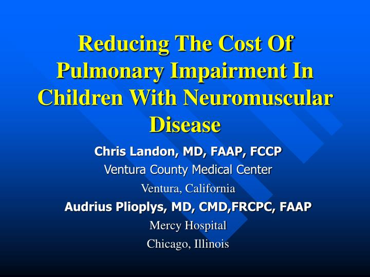 reducing the cost of pulmonary impairment in children with neuromuscular disease n.