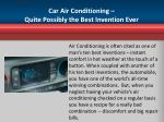 car air conditioning quite possibly the best invention ever