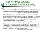 is it all about services a paradigm inversion 1999