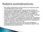 podej cie psychodynamiczne