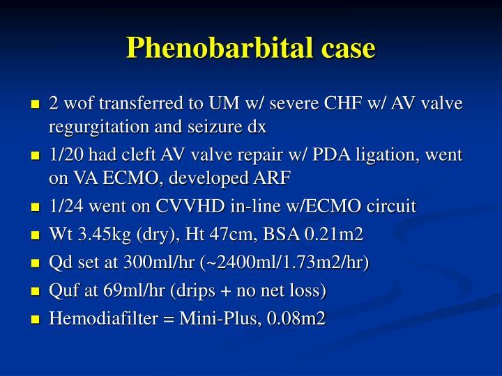 Phenobarbital case