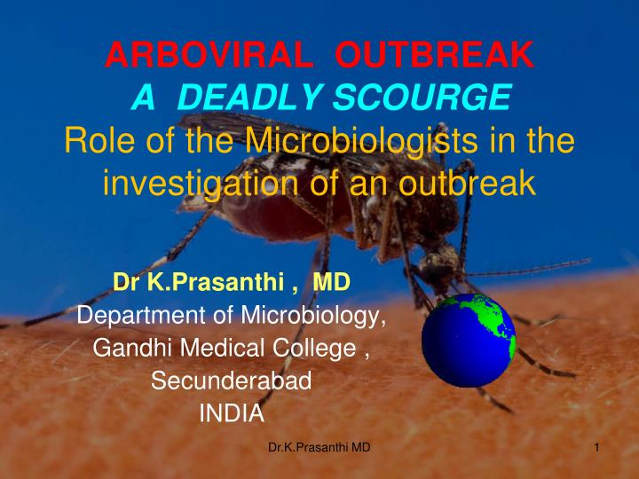 Arboviral outbreak a deadly scourge role of the microbiologists in the investigation of an outbreak