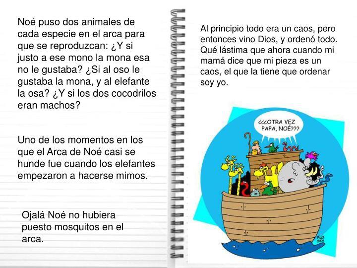 Noé puso dos animales de cada especie en el arca para que se reproduzcan: ¿Y si justo a ese mono l...
